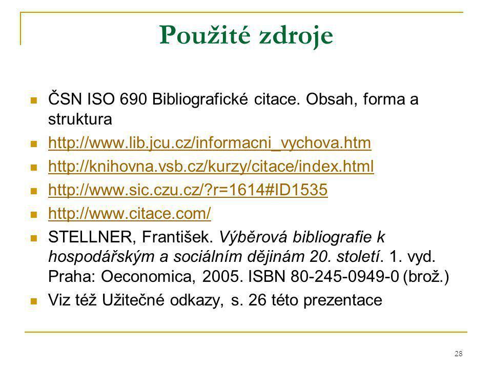 28 Použité zdroje ČSN ISO 690 Bibliografické citace.