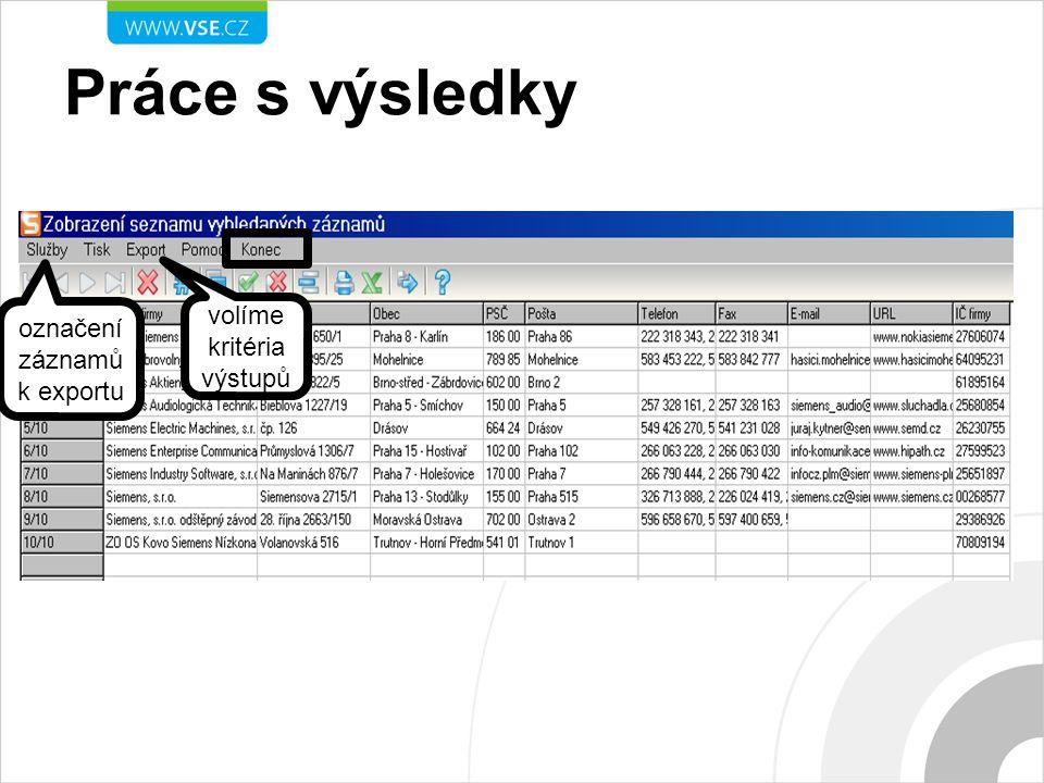 Práce s výsledky volíme kritéria výstupů označení záznamů k exportu