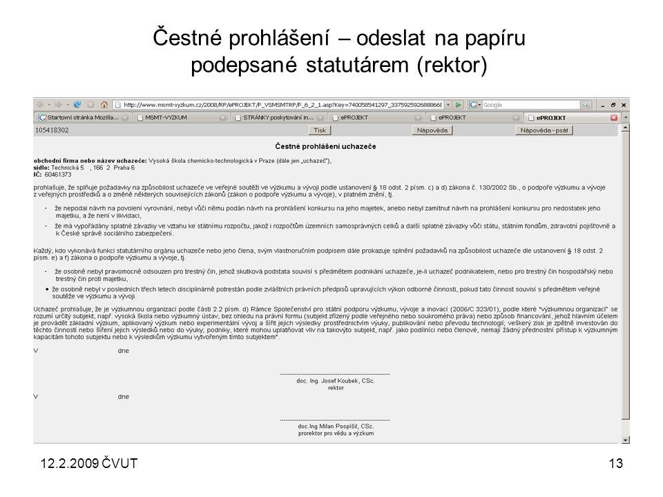 12.2.2009 ČVUT13 Čestné prohlášení – odeslat na papíru podepsané statutárem (rektor)