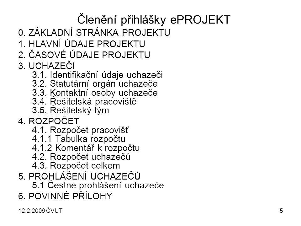 12.2.2009 ČVUT5 Členění přihlášky ePROJEKT 0. ZÁKLADNÍ STRÁNKA PROJEKTU 1.