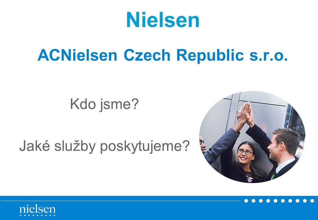 Kdo jsme? Jaké služby poskytujeme? Nielsen ACNielsen Czech Republic s.r.o.