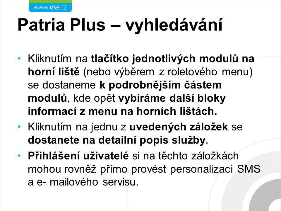 Patria Plus – vyhledávání Kliknutím na tlačítko jednotlivých modulů na horní liště (nebo výběrem z roletového menu) se dostaneme k podrobnějším částem