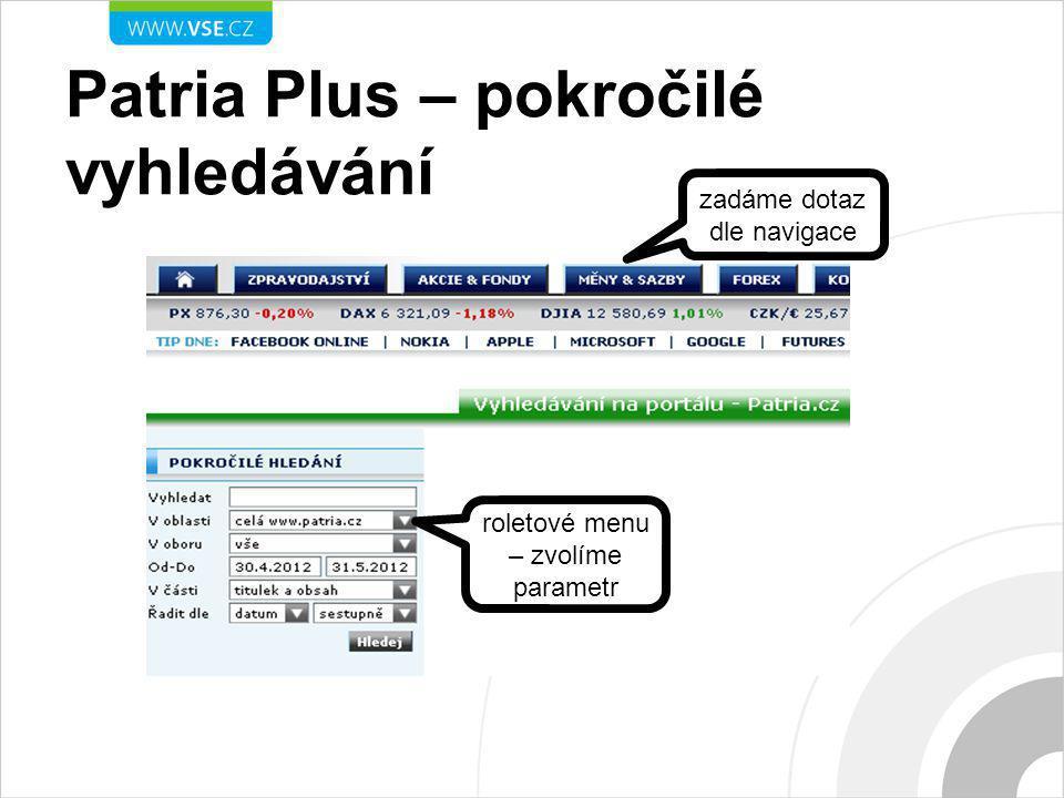 Patria Plus – pokročilé vyhledávání roletové menu – zvolíme parametr zadáme dotaz dle navigace