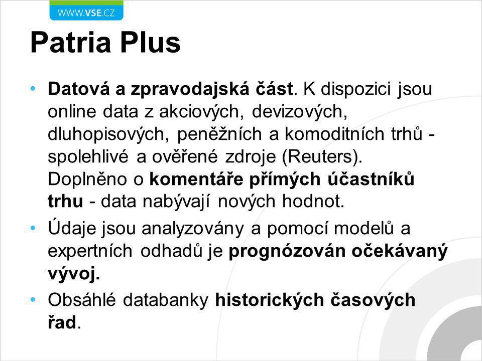 Patria Plus Datová a zpravodajská část. K dispozici jsou online data z akciových, devizových, dluhopisových, peněžních a komoditních trhů - spolehlivé