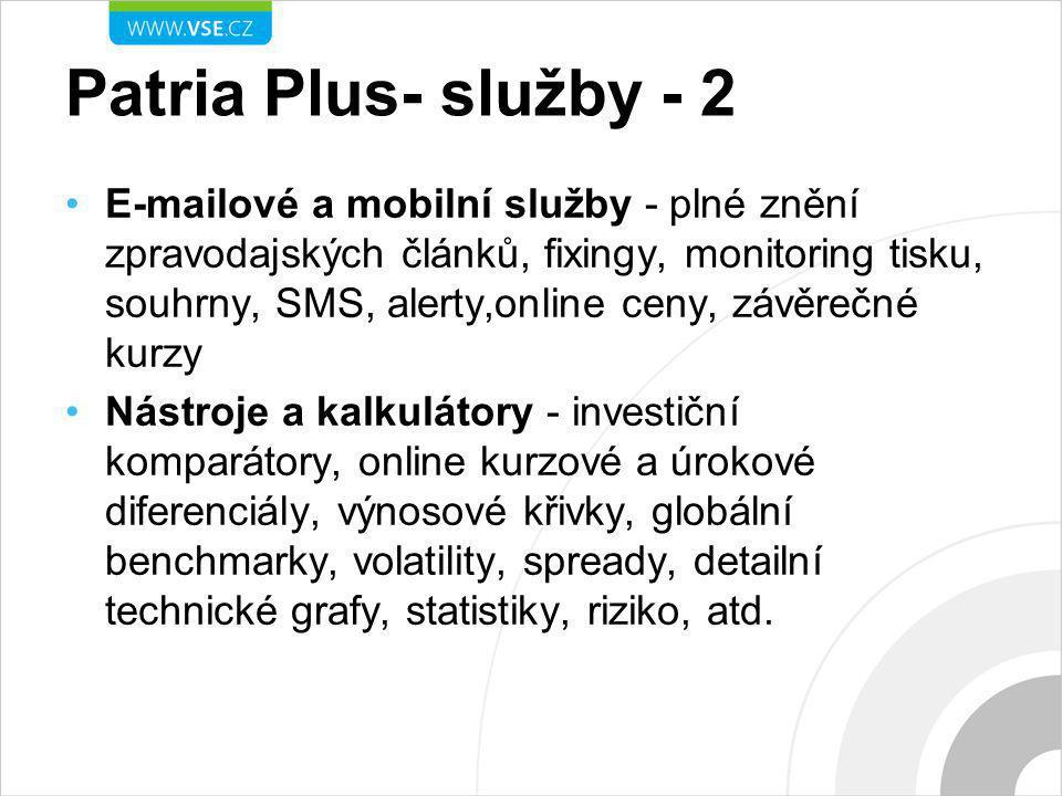 Patria Plus- služby - 2 E-mailové a mobilní služby - plné znění zpravodajských článků, fixingy, monitoring tisku, souhrny, SMS, alerty,online ceny, zá