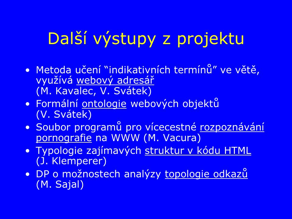 Další výstupy z projektu Metoda učení indikativních termínů ve větě, využívá webový adresář (M.