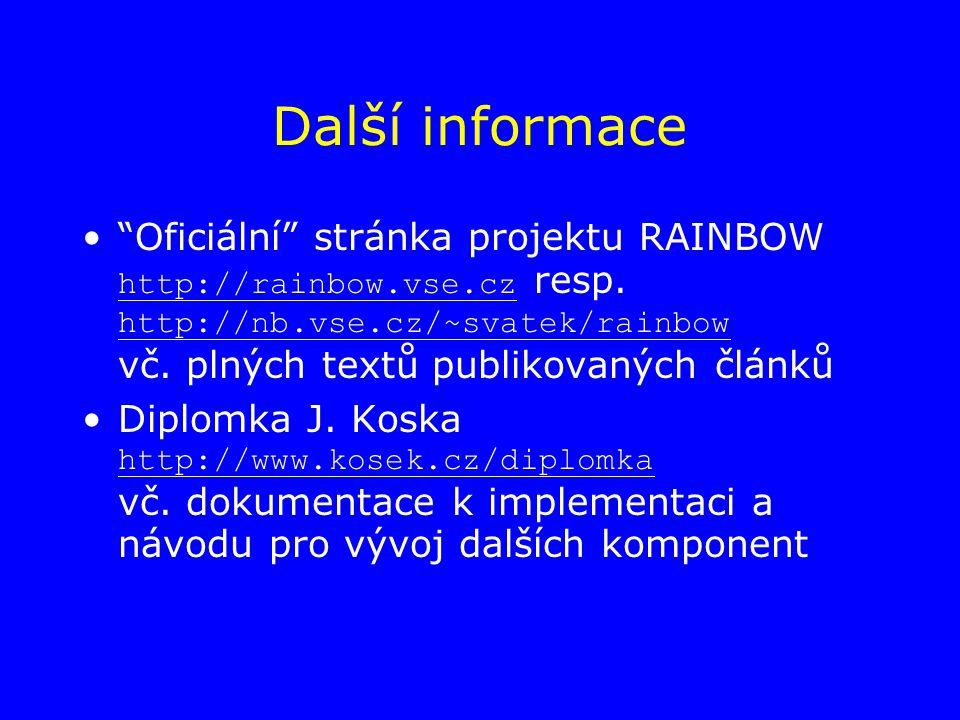 Další informace Oficiální stránka projektu RAINBOW http://rainbow.vse.cz resp.