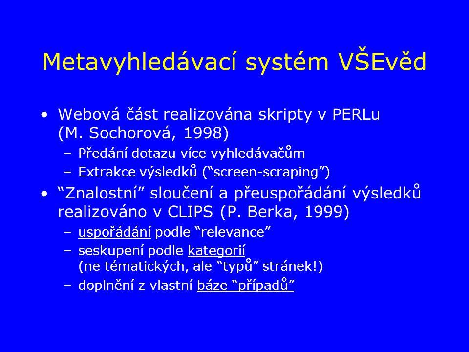 Metavyhledávací systém VŠEvěd Webová část realizována skripty v PERLu (M.