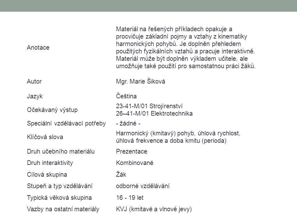 07. Kinematika harmonického pohybu – příklady I. KMITAVÉ A VLNOVÉ JEVY www.zlinskedumy.cz Mgr. Marie Šiková