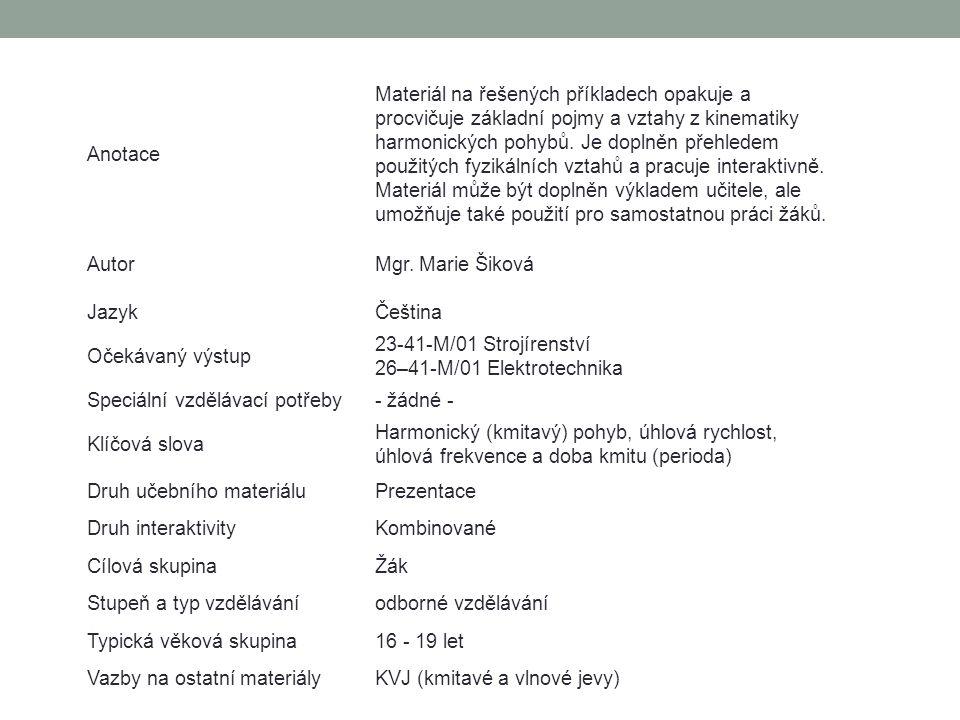 MECHANICKÉ KMITÁNÍ 08. Kinematika harmonického pohybu – příklady II. KMITAVÉ A VLNOVÉ JEVY www.zlinskedumy.cz Mgr. Marie Šiková