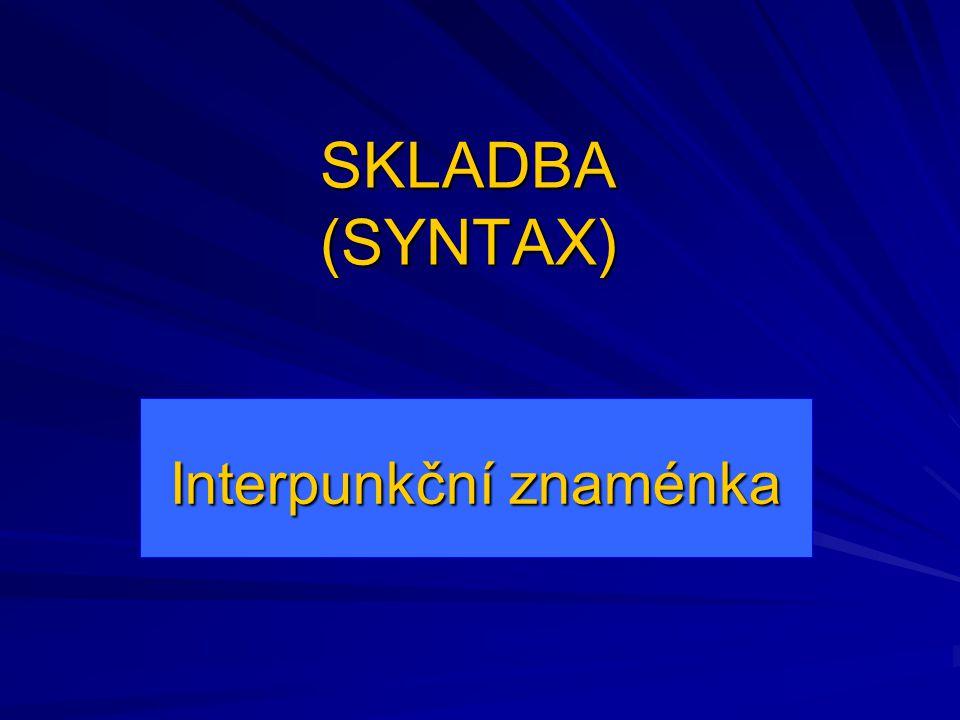 Doplňte interpunkční znaménka: 2.