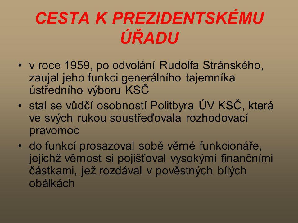 CESTA K PREZIDENTSKÉMU ÚŘADU v roce 1959, po odvolání Rudolfa Stránského, zaujal jeho funkci generálního tajemníka ústředního výboru KSČ stal se vůdčí