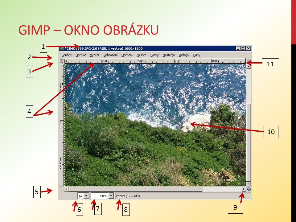 GIMP – OKNO OBRÁZKU V okně obrázku se běžně nacházejí následující prvky: 1.Záhlaví okna 2.Nabídka obrázku 3.Tlačítko nabídky - kliknutím na toto tlačítko se otevře nabídka obrázku, seřazená do sloupce místo do vodorovné řady 4.Pravítko - pravítka jsou umístěna nalevo a nad obrázkem a zobrazují souřadnice obrázku.