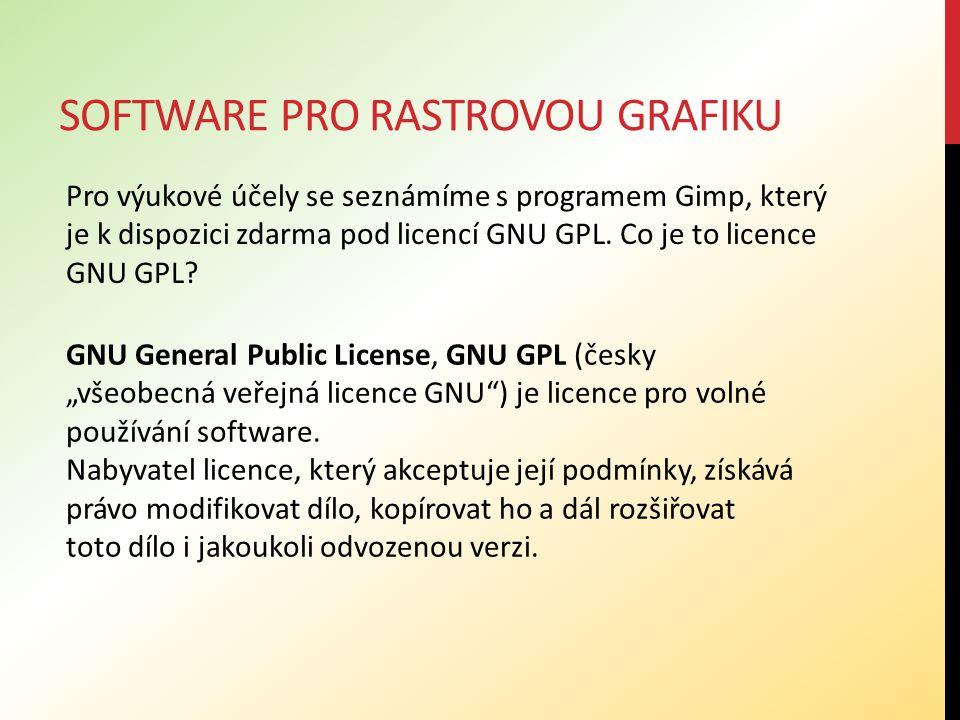 """SOFTWARE PRO RASTROVOU GRAFIKU GNU General Public License, GNU GPL (česky """"všeobecná veřejná licence GNU"""") je licence pro volné používání software. Na"""