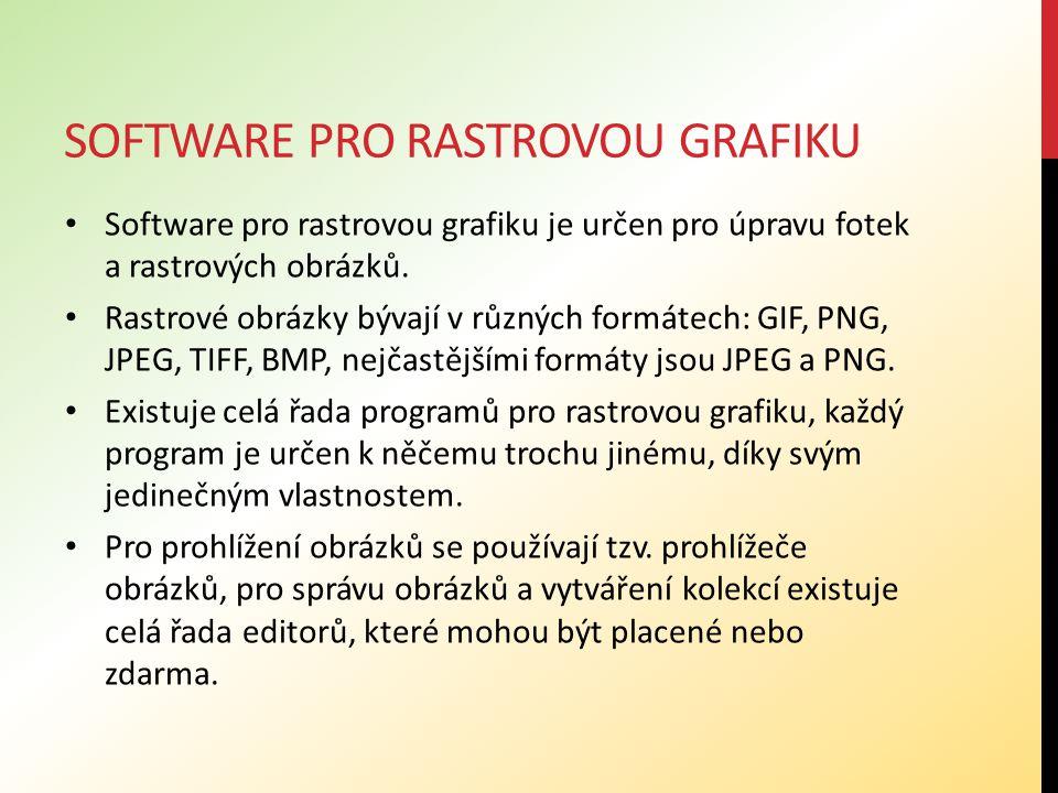 SOFTWARE PRO RASTROVOU GRAFIKU Software pro rastrovou grafiku je určen pro úpravu fotek a rastrových obrázků. Rastrové obrázky bývají v různých formát