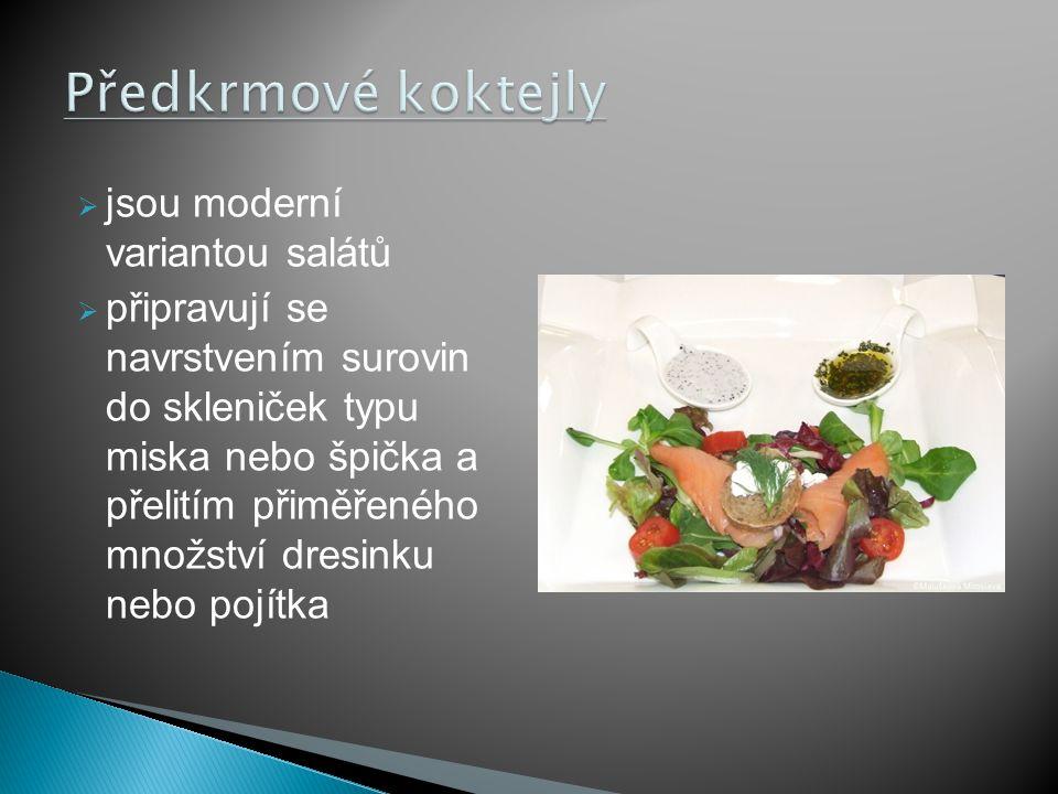 jsou moderní variantou salátů  připravují se navrstvením surovin do skleniček typu miska nebo špička a přelitím přiměřeného množství dresinku nebo pojítka