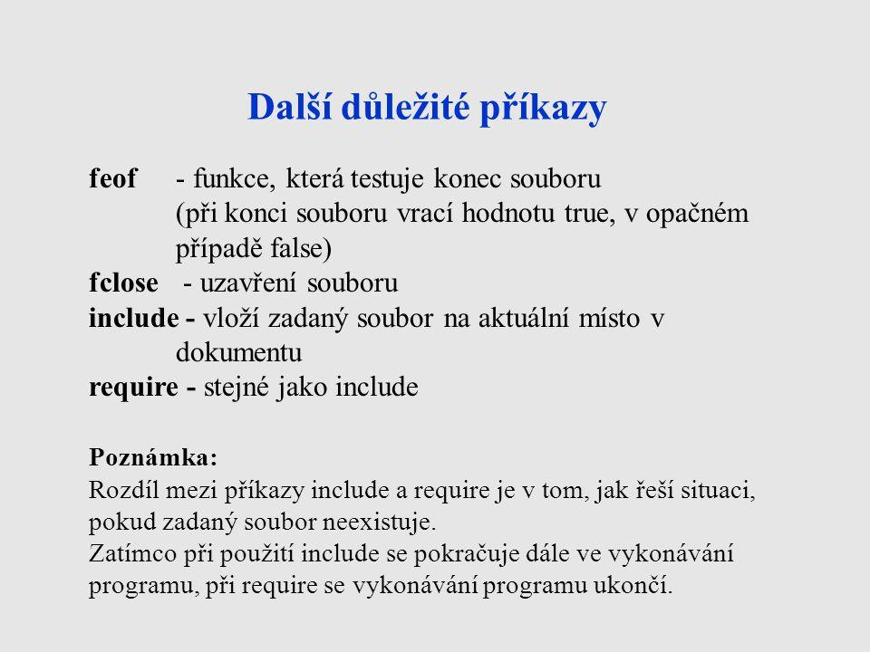 Příkazy pro binární soubory Následující 3 příkazy jsou určeny výhradně pro soubory binární (u textových souborů nemají smysl).