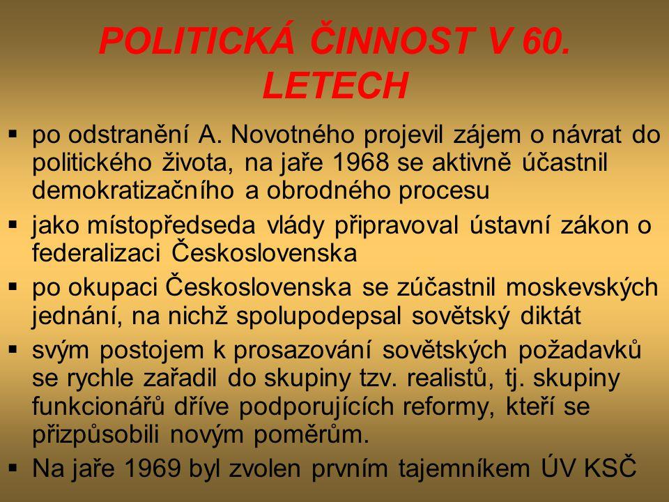 V PREZIDENTSKÉ FUNKCI  ve funkci generálního tajemníka ÚV KSČ fakticky určoval politiku státu.
