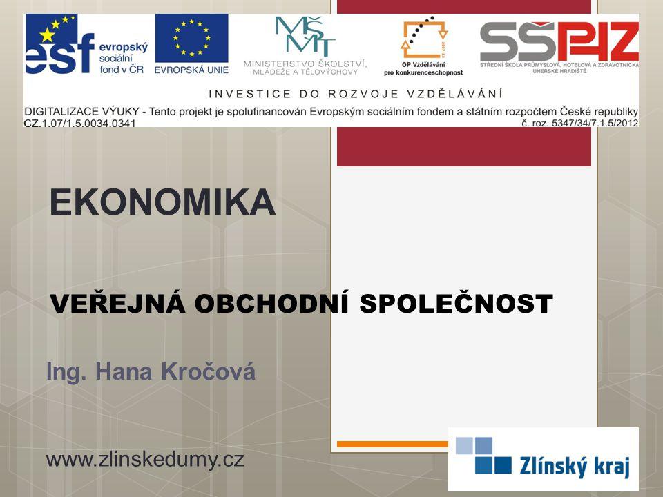 VEŘEJNÁ OBCHODNÍ SPOLEČNOST Ing. Hana Kročová EKONOMIKA www.zlinskedumy.cz