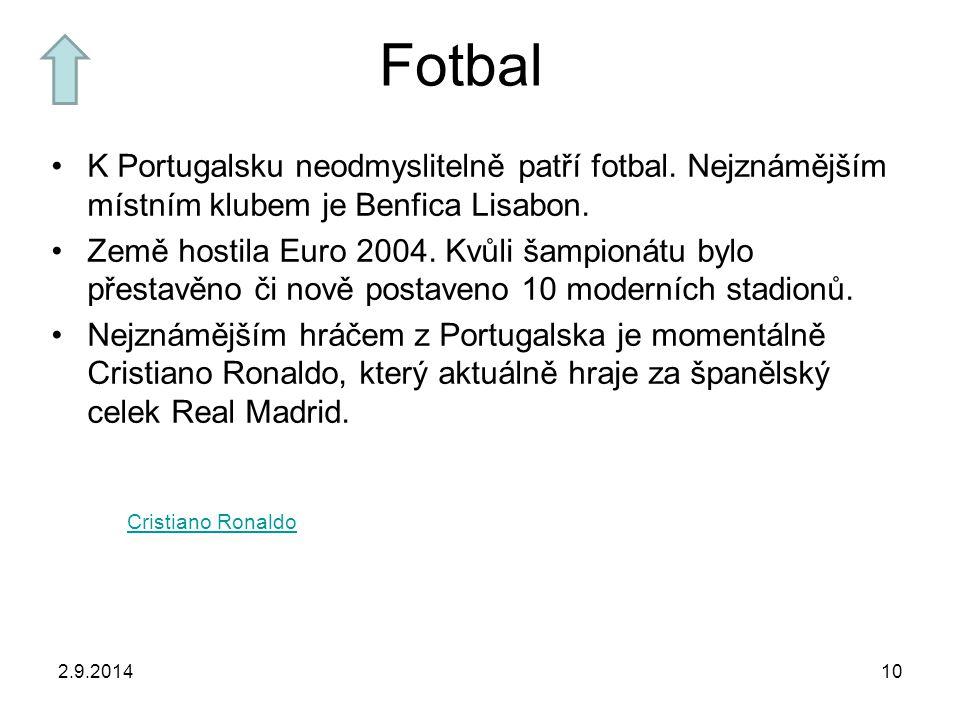 Fotbal K Portugalsku neodmyslitelně patří fotbal.Nejznámějším místním klubem je Benfica Lisabon.