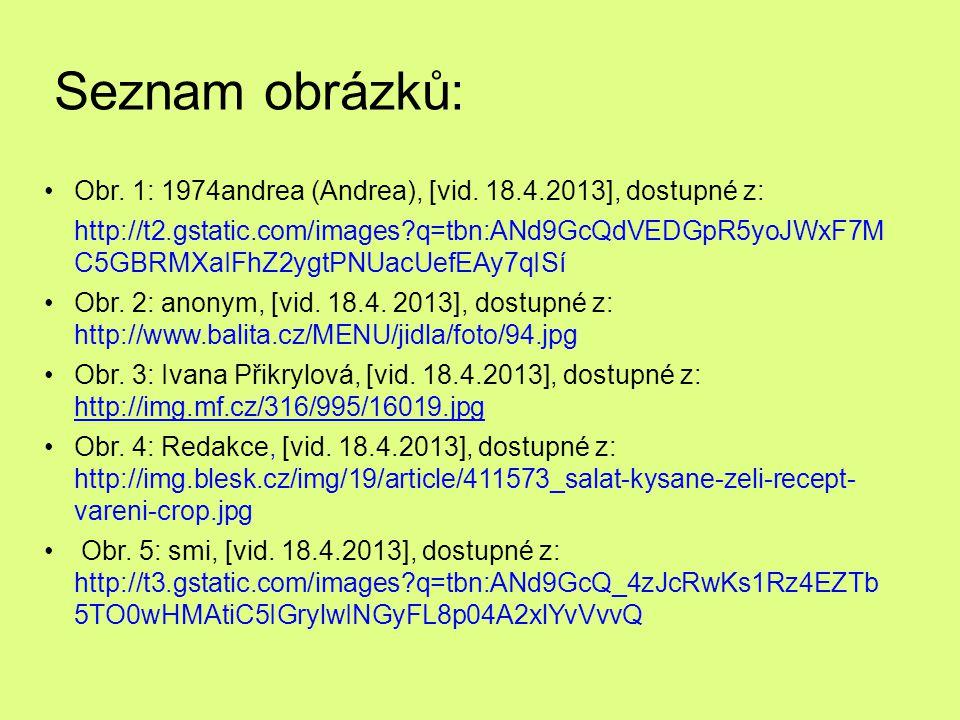 Seznam obrázků: Obr. 1: 1974andrea (Andrea), [vid. 18.4.2013], dostupné z: http://t2.gstatic.com/images?q=tbn:ANd9GcQdVEDGpR5yoJWxF7M C5GBRMXaIFhZ2ygt