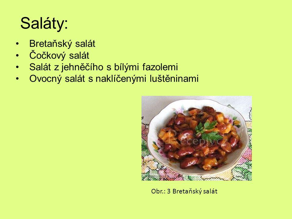 Saláty: Bretaňský salát Čočkový salát Salát z jehněčího s bílými fazolemi Ovocný salát s naklíčenými luštěninami Obr.: 3 Bretaňský salát