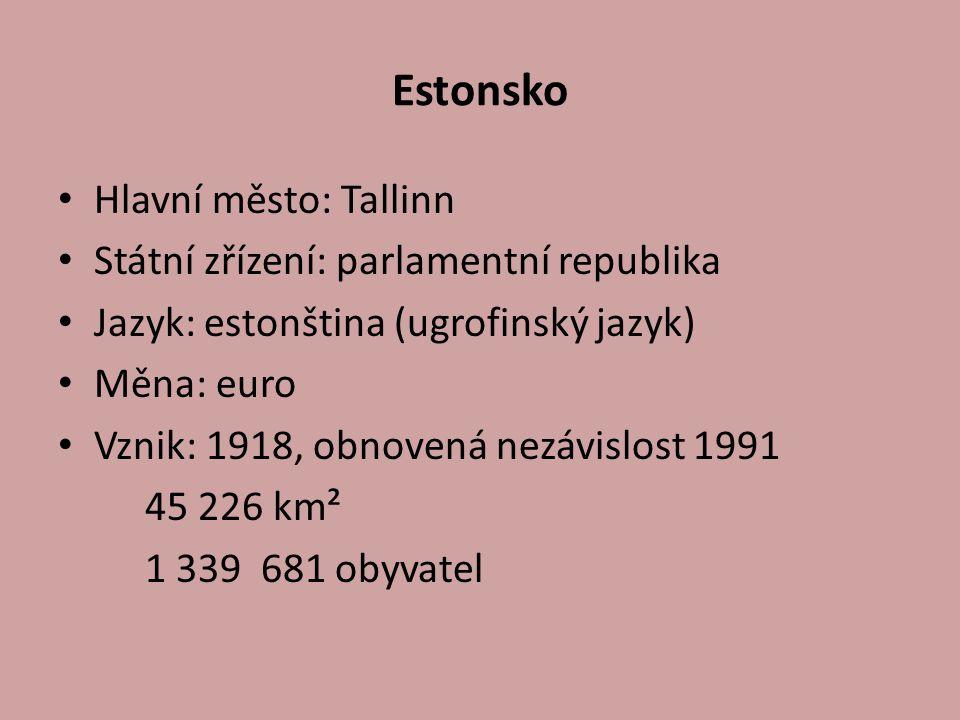 Estonsko Hlavní město: Tallinn Státní zřízení: parlamentní republika Jazyk: estonština (ugrofinský jazyk) Měna: euro Vznik: 1918, obnovená nezávislost