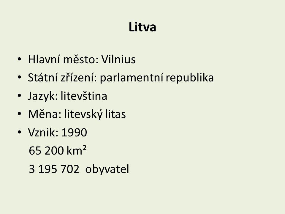 Litva Hlavní město: Vilnius Státní zřízení: parlamentní republika Jazyk: litevština Měna: litevský litas Vznik: 1990 65 200 km² 3 195 702 obyvatel