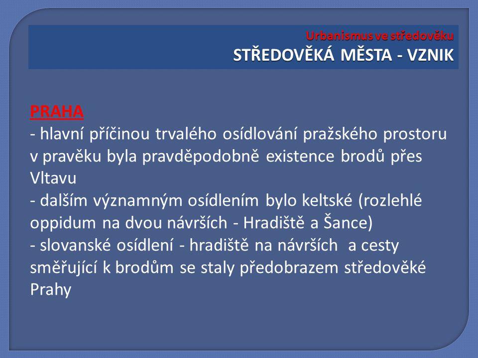 PRAHA - hlavní příčinou trvalého osídlování pražského prostoru v pravěku byla pravděpodobně existence brodů přes Vltavu - dalším významným osídlením b
