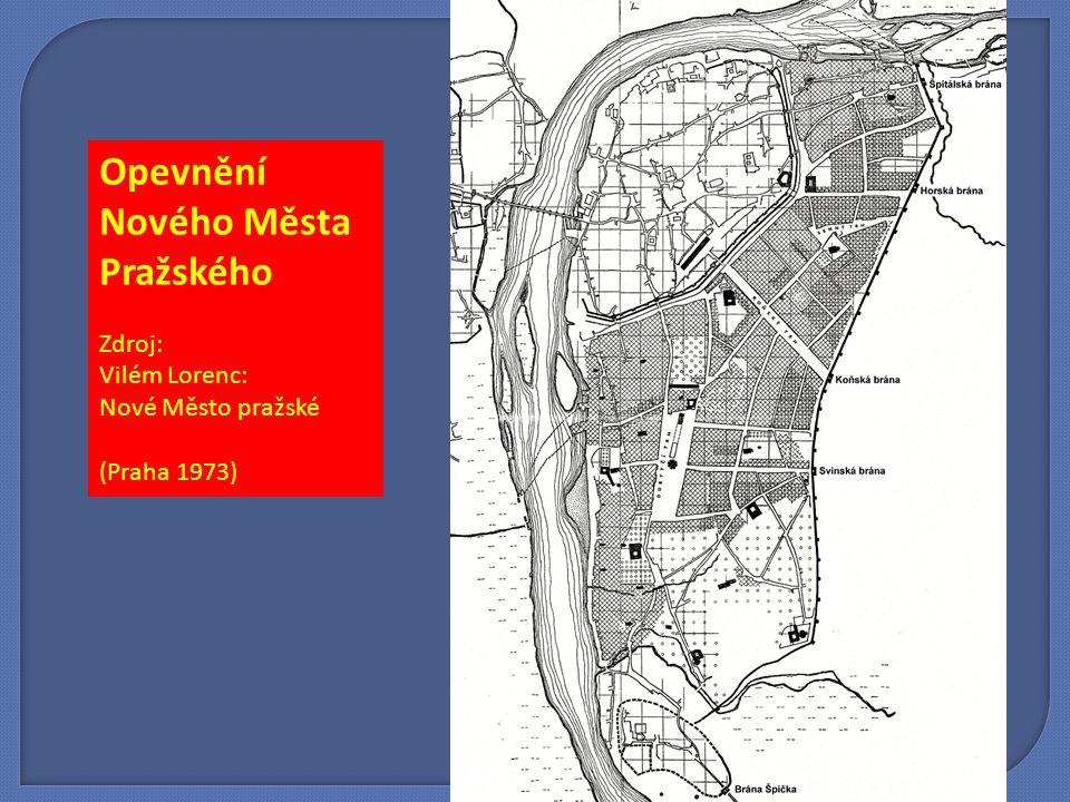Opevnění Nového Města Pražského Zdroj: Vilém Lorenc: Nové Město pražské (Praha 1973)