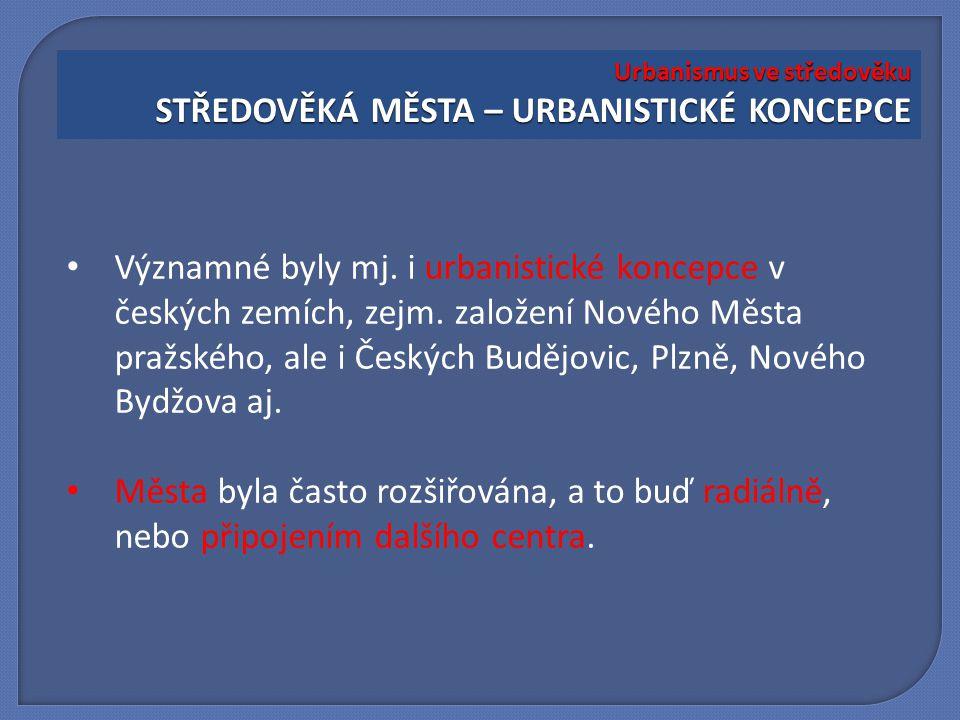 Významné byly mj. i urbanistické koncepce v českých zemích, zejm. založení Nového Města pražského, ale i Českých Budějovic, Plzně, Nového Bydžova aj.
