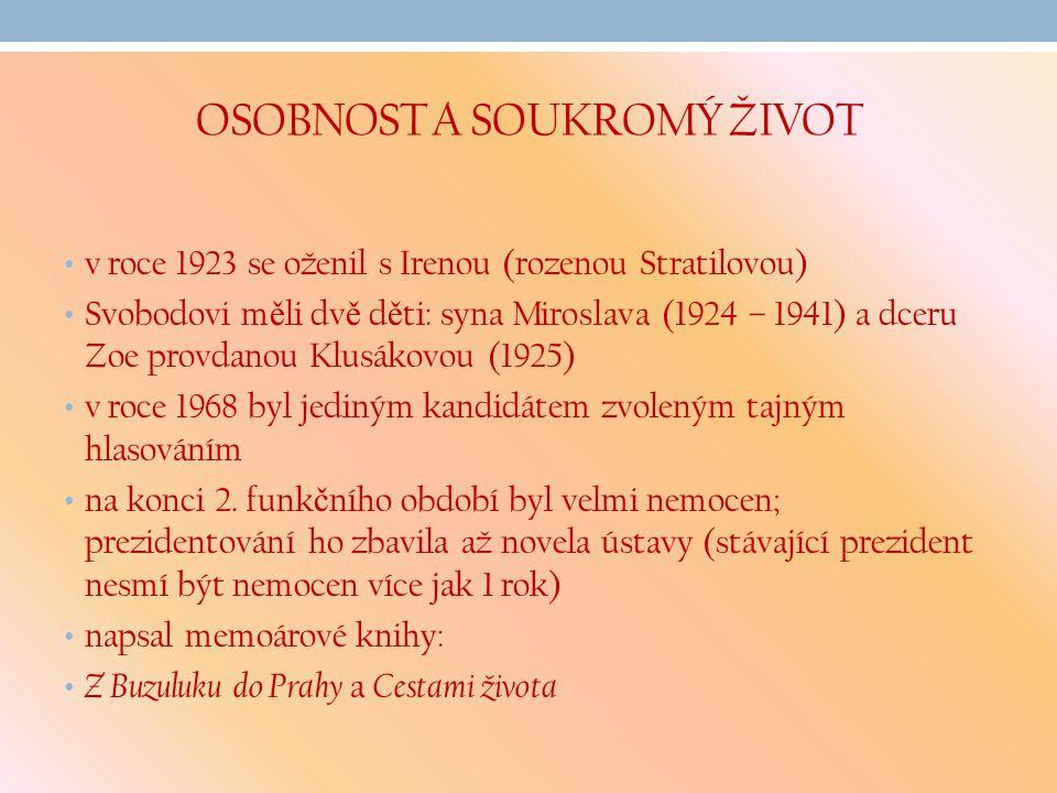 OSOBNOST A SOUKROMÝ ŽIVOT v roce 1923 se oženil s Irenou (rozenou Stratilovou) Svobodovi m ě li dv ě d ě ti: syna Miroslava (1924 – 1941) a dceru Zoe