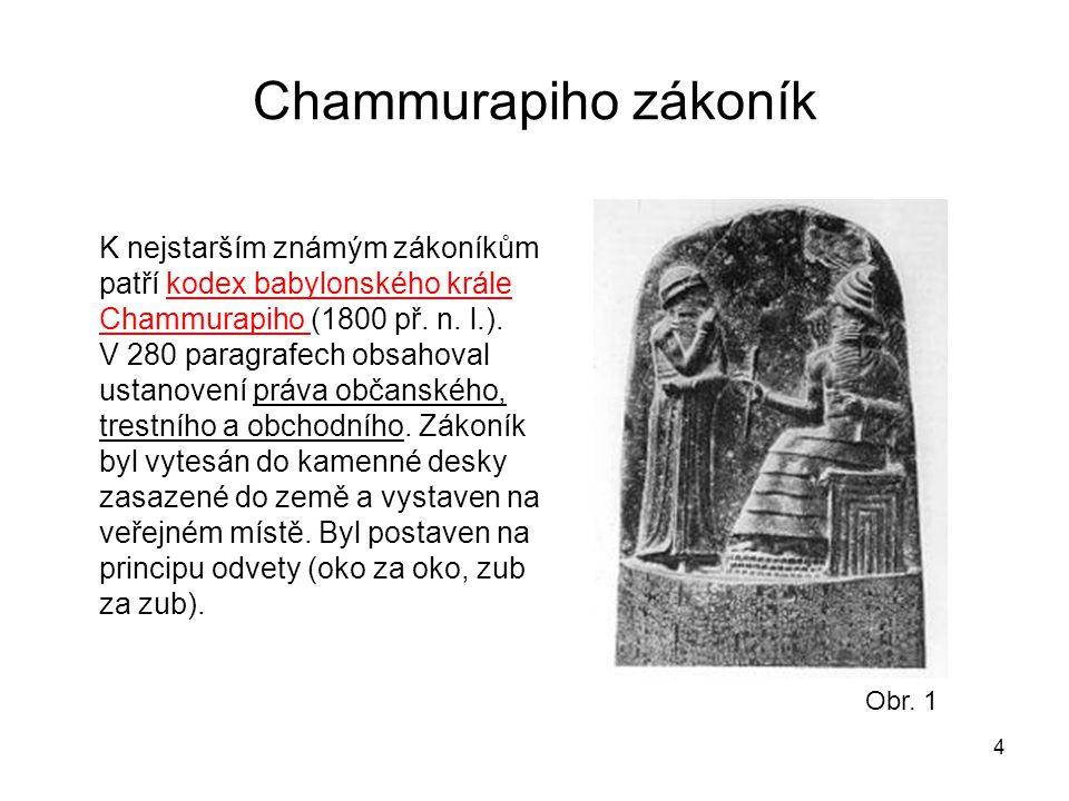 Chammurapiho zákoník 4 K nejstarším známým zákoníkům patří kodex babylonského krále Chammurapiho (1800 př. n. l.). V 280 paragrafech obsahoval ustanov