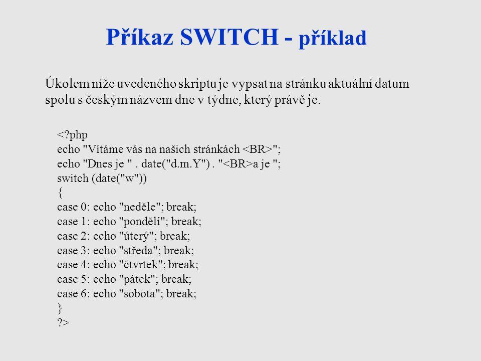 Příkaz SWITCH - příklad <?php echo