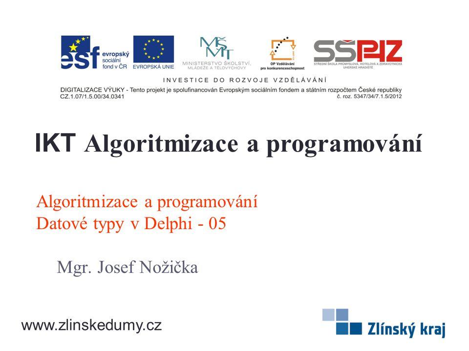Algoritmizace a programování Datové typy v Delphi - 05 Mgr.