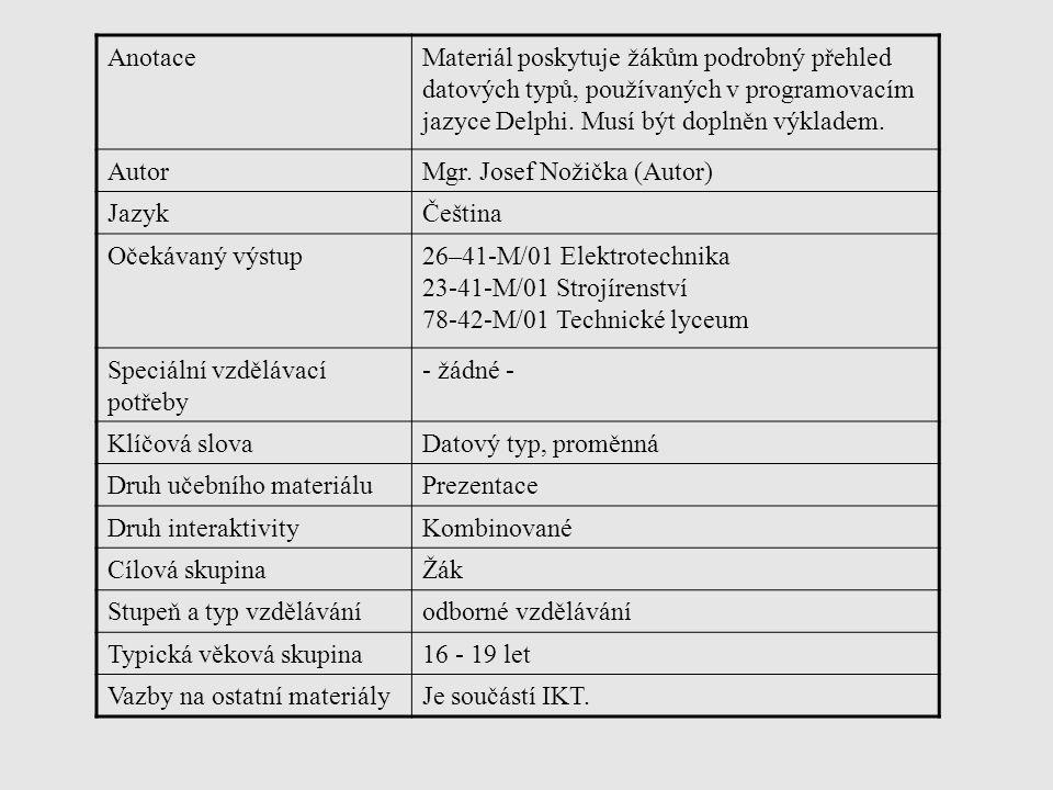 AnotaceMateriál poskytuje žákům podrobný přehled datových typů, používaných v programovacím jazyce Delphi.