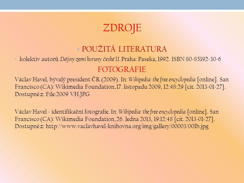 ZDROJE POUŽITÁ LITERATURA kolektiv autor ů.D ě jiny zemí koruny č eské II.