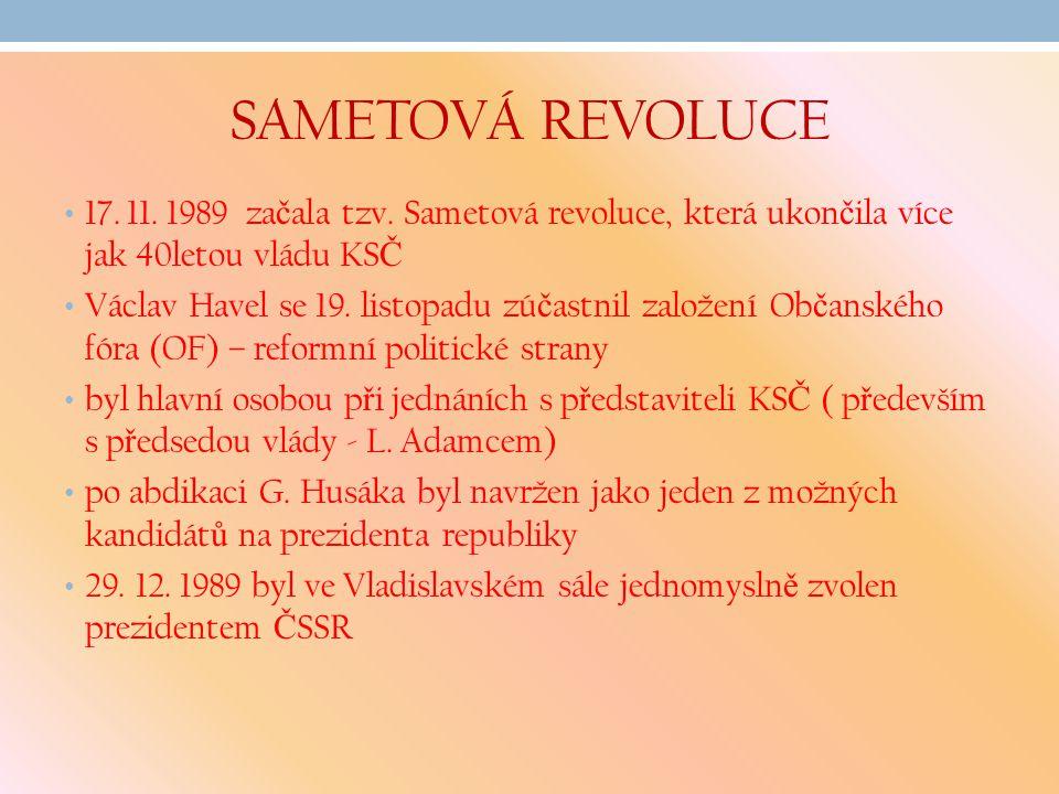 SAMETOVÁ REVOLUCE 17.11. 1989 za č ala tzv.