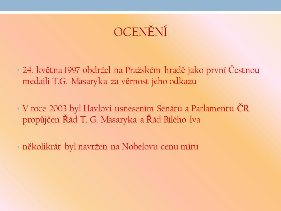 OCEN Ě NÍ 24.kv ě tna 1997 obdržel na Pražském hrad ě jako první Č estnou medaili T.G.
