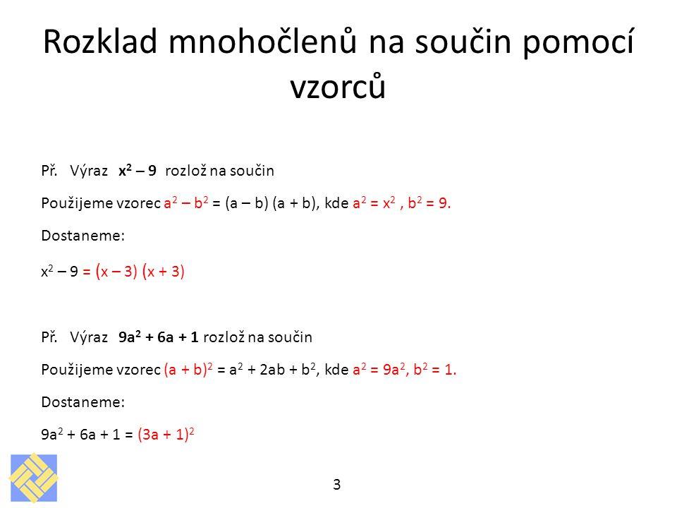 Rozklad mnohočlenů na součin pomocí vzorců Př.