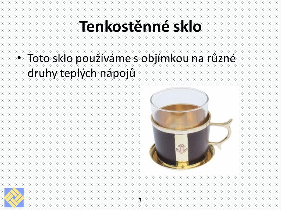Silnostěnné sklo Tyto sklenice mohou být s ouškem, nebo na stopce na kávu i čaj 4