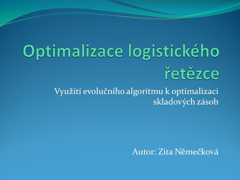 Využití evolučního algoritmu k optimalizaci skladových zásob Autor: Zita Němečková