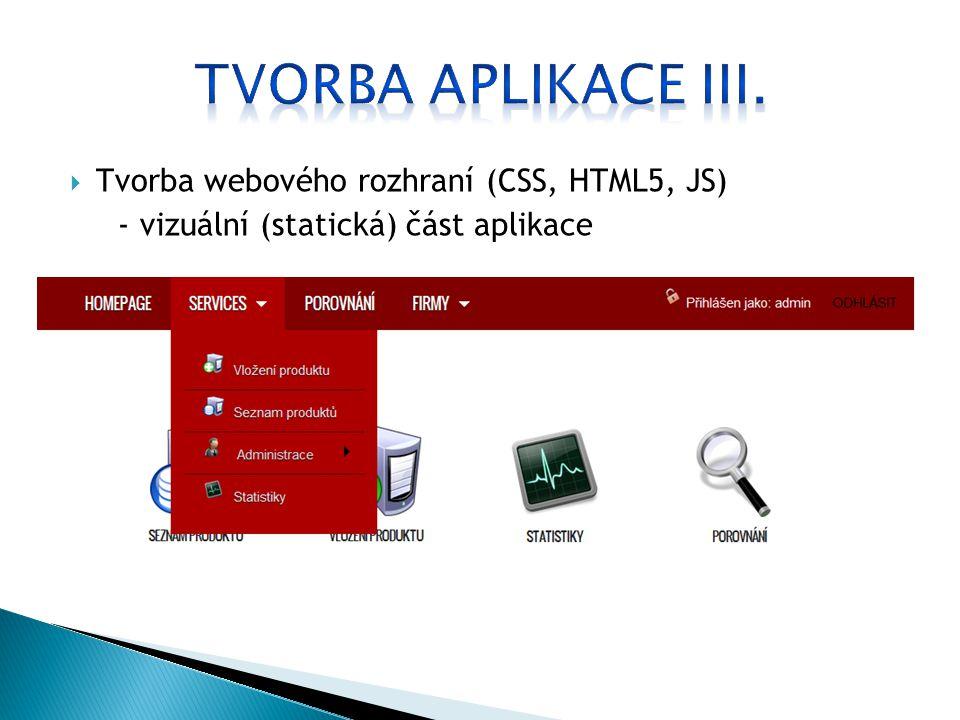 Tvorba webového rozhraní (CSS, HTML5, JS) - vizuální (statická) část aplikace