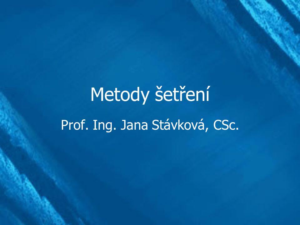 Metody šetření Prof. Ing. Jana Stávková, CSc.