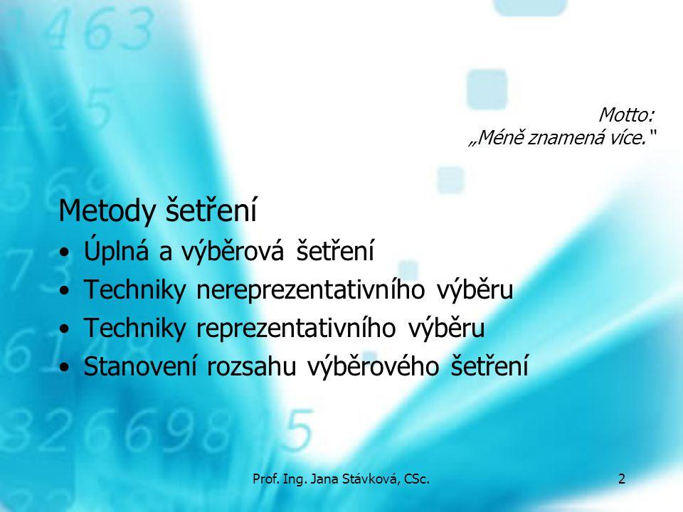 Prof.Ing. Jana Stávková, CSc.3 Metody šetření 1.