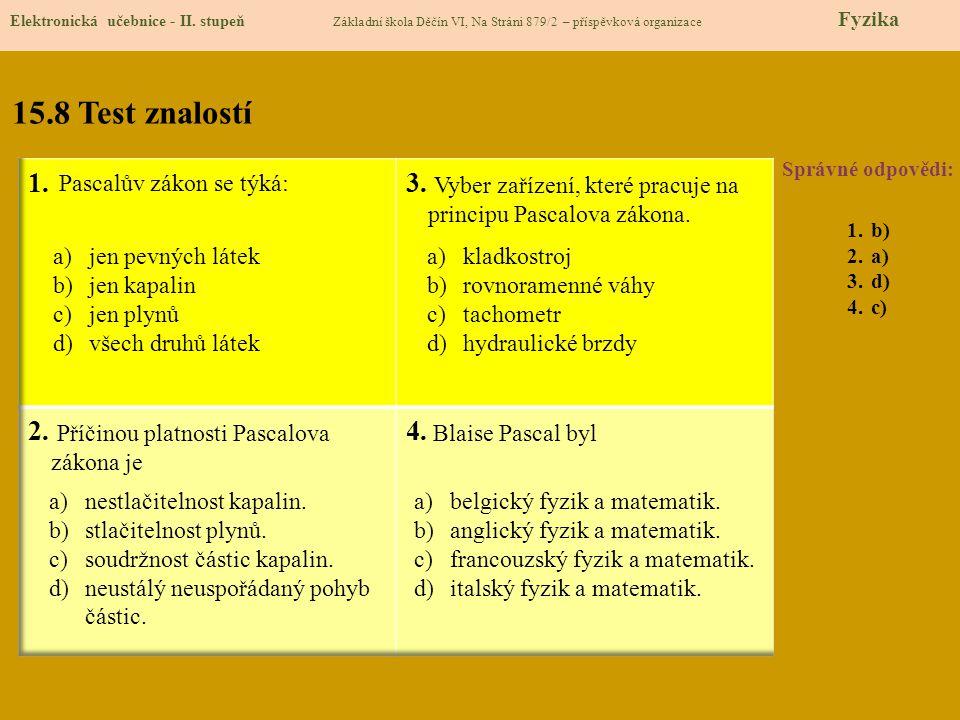 15.8 Test znalostí Správné odpovědi: 1.b) 2.a) 3.d) 4.c) Elektronická učebnice - II.