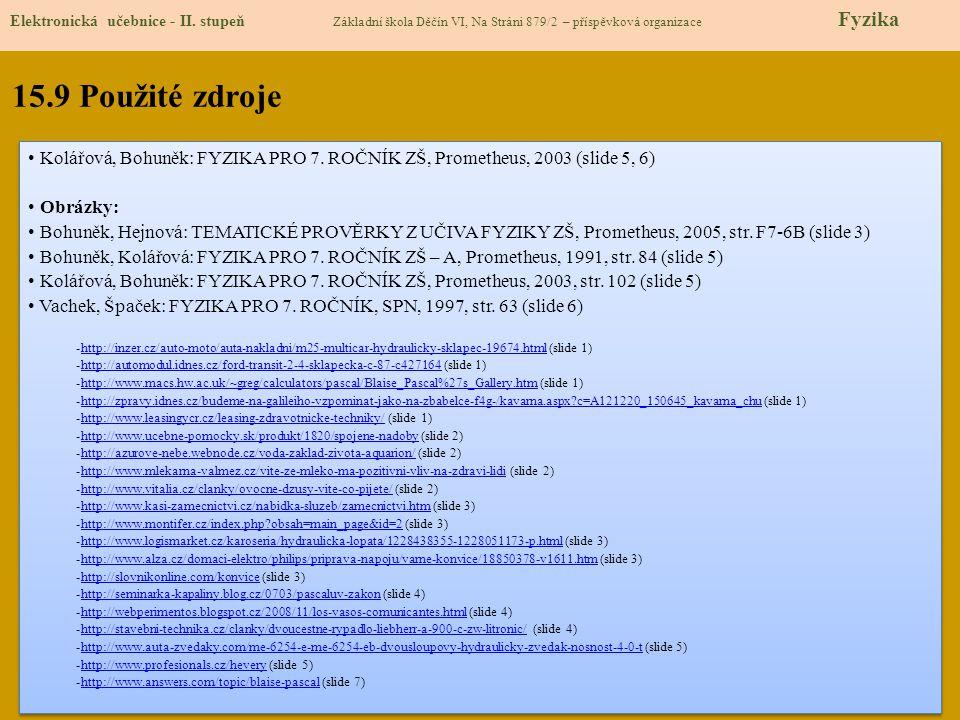 15.9 Použité zdroje Elektronická učebnice - II.