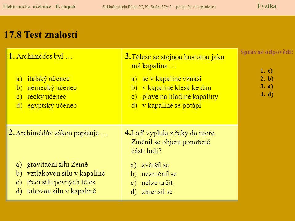 17.8 Test znalostí Správné odpovědi: 1.c) 2.b) 3.a) 4.d) Elektronická učebnice - II.