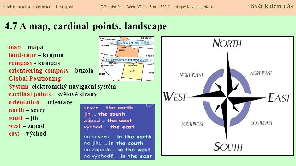 4.7 A map, cardinal points, landscape Elektronická učebnice - I.