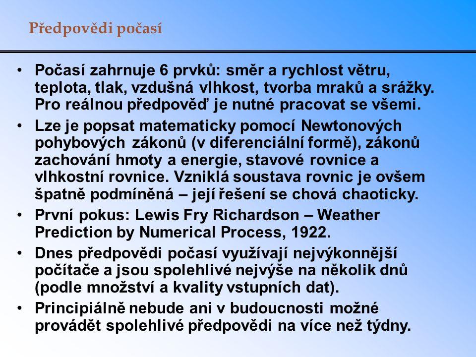 Předpovědi počasí Počasí zahrnuje 6 prvků: směr a rychlost větru, teplota, tlak, vzdušná vlhkost, tvorba mraků a srážky. Pro reálnou předpověď je nutn
